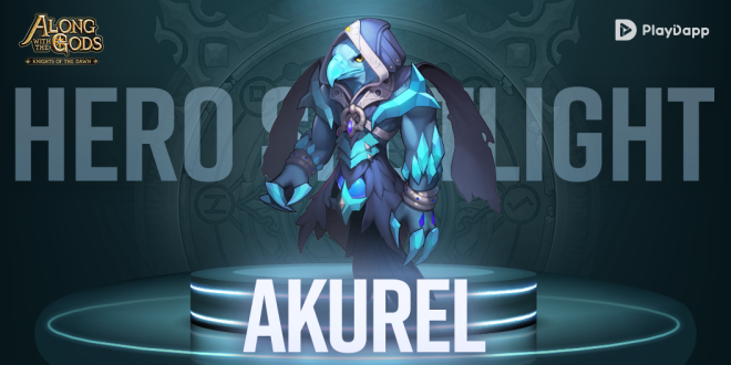 Along with the Gods: Knights of the Dawn: Tips and Guides - Hero Spotlight: Akurel image 2
