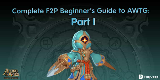 Along with the Gods: Knights of the Dawn: Tips and Guides - Complete F2P Beginner's Guide to AWTG: Part I image 2