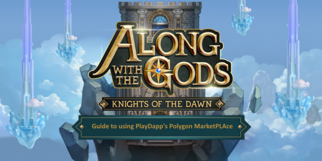 Along with the Gods: Knights of the Dawn: Tips and Guides - Buying NFT from PlayDapp's Marketplace image 1