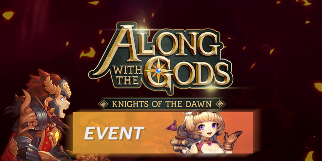 Along with the Gods: Knights of the Dawn: Events - Weekend Triple Event: Fever Time+ Legendary Hero Scroll Giveaway + Double Mileage image 1