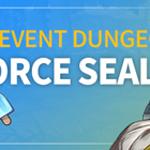 Let's Challenge the Event Dungeon! Get Reinforce Seals!